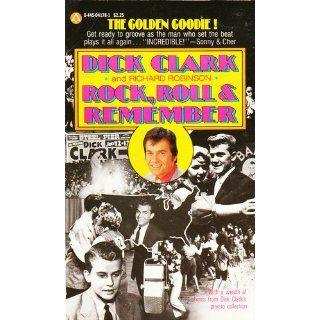 Rock, Roll & Remember Dick Clark, Richard Robinson 9780445041783 Books