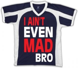 I Ain't Even Mad Bro Funny Mens Sports T shirt, Funny Trendy Oversized Bro Design Men's Sport Shirt Clothing