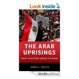 The Arab Uprisings: What Everyone Needs to Know eBook: James L. Gelvin: Kindle Store