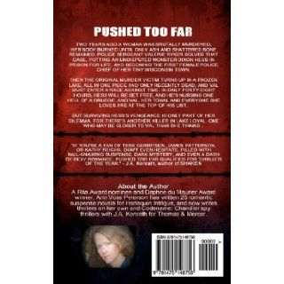 Pushed Too Far: A Thriller (Volume 1): Ann Voss Peterson, Blake Crouch: 9781475148756: Books