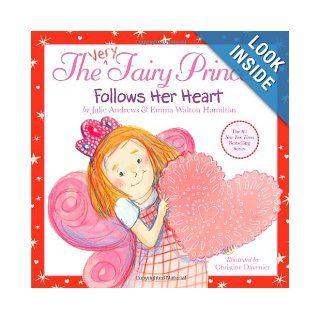 The Very Fairy Princess Follows Her Heart Julie Andrews, Emma Walton Hamilton, Christine Davenier 9780316185592  Kids' Books