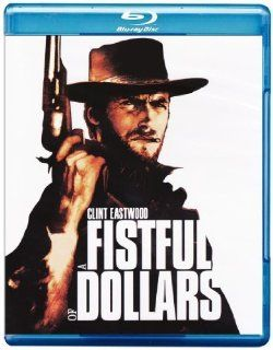 Fistful of Dollars [Blu ray]: Clint Eastwood, Marianne Koch, John Wels, Wolfgang Lukschy, Sieghardt Rupp, Joseph Egger, Gian Maria Volont�, Sergio Leone, Harry Colombo, George Papi: Movies & TV
