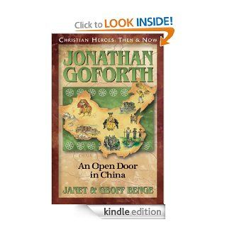 Jonathan Goforth: An Open Door in China (Christian Heroes: Then & Now) eBook: Janet Benge, Geoff Benge: Kindle Store