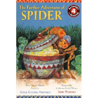 The Further Adventures Of Spider (Turtleback School & Library Binding Edition) (Passport to Reading: Level 4 (PB)): Joyce Cooper Arkhurst, Jerry Pinkney: 9780606266932: Books
