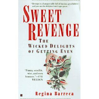 Sweet revenge: the wicked delights of getting even: Regina Barreca: 9780425157664: Books