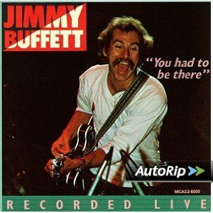 You Had To Be There: Jimmy Buffett In Concert: Music