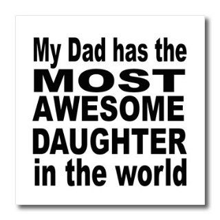 ht_161148_3 EvaDane   Funny Quotes   My dad has the most awesome daughter in the world. Fatherhood. Daddy.   Iron on Heat Transfers   10x10 Iron on Heat Transfer for White Material: Patio, Lawn & Garden