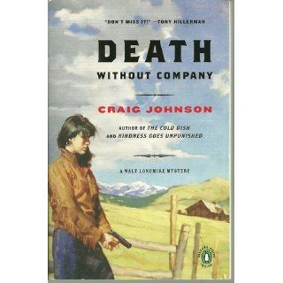 Death Without Company: A Walt Longmire Mystery (A Longmire Mystery): Craig Johnson: 9780143038382: Books
