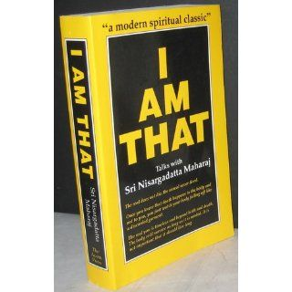 I Am That: Talks with Sri Nisargadatta Maharaj: Nisargadatta Maharaj, Sudhaker S. Dikshit, Maurice Frydman: 9780893860226: Books