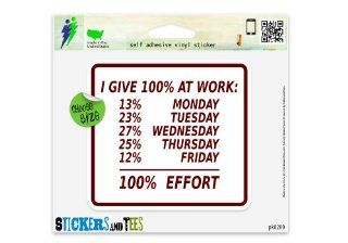 "I Give Hundred Percent At Work Office Worker Cubicle Humor Effort Funny Hilarious Car Sticker Indoor Outdoor 4"" x 4"": Automotive"