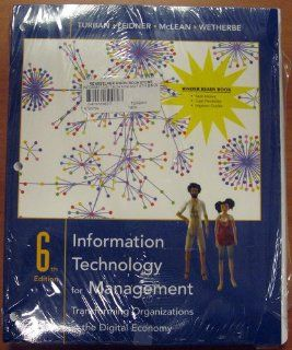 (WCS)Information Technology for Management: Transforming Organizations in the Digital Economy 6th Edition Binder Ready Version (9780470176177): Efraim Turban: Books
