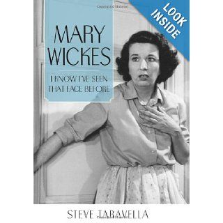 Mary Wickes: I Know I've Seen That Face Before (Hollywood Legends): Steve Taravella: 9781604739053: Books