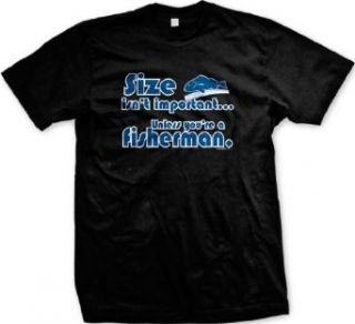 Size Isn't ImportantUnless You're a Fisherman Mens T shirt, Hilarious Funny Fishing Mens Shirt: Clothing