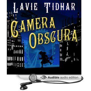 Camera Obscura Bookman Histories, Book 2 (Audible Audio Edition) Lavie Tidhar, Karen Cass Books