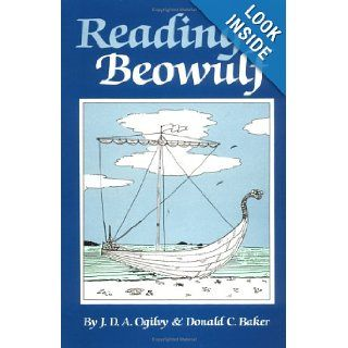 """Reading """"Beowulf"""" An Introduction to the Poem, Its Background, and Its Style J. D. Ogilvy, Donald C. Baker, Keith Baker 9780806120195 Books"""