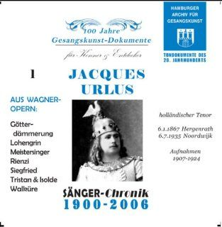 Jacques Urlus Vol. 1 Richard Wagner , Historical Recordings from 1907 24: Music