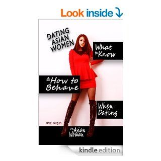 Dating Asian Women: What to Known and How to Behave When Dating an Asian Woman   Kindle edition by Daniel Marques. Health, Fitness & Dieting Kindle eBooks @ .