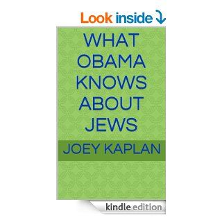 What Obama Knows About Jews eBook Joey Kaplan Kindle Store