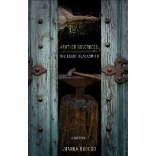 Another Governess / The Least Blacksmith A Diptych Joanna Ruocco, Ben Marcus 9781573661652 Books