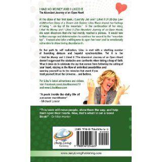 I Had No Money and I Liked It: The Abundant Journey of an Open Heart: Lilou Mace, Linda Papciak, Lynda Mangoro: 9780956254665: Books