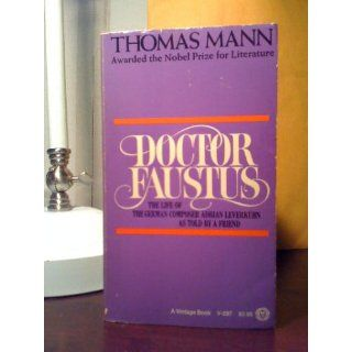 Doctor Faustus : The Life of the German Composer Adrian Leverkuhn As Told by a Friend: Thomas Mann, John E. Woods: 9780375701160: Books