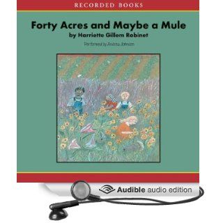 Forty Acres and Maybe a Mule (Audible Audio Edition): Harriette Gillem Robinet, Andrea Johnson: Books