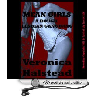 Mean Girls A Very Rough Lesbian Gangbang Short (Audible Audio Edition) Veronica Halstead, Sapphire Rose Books