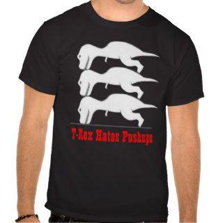 T rex hates pushups tshirts