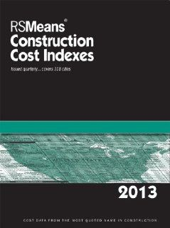 RSMEANS CCI July 2013 (Means Construction Cost Indexes): RSMeans Engineering Department, Jeannene Murphy: 9781936335800: Books