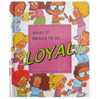 What It Means to Be Loyal: Nancy Prasad, Richard Comely: 9780717222490:  Children's Books