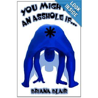 You Might be an Asshole if. . .: Briana Blair: 9781300061786: Books