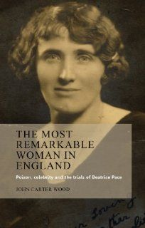 The Most Remarkable Woman in England (9780719086182): John Carter Wood: Books