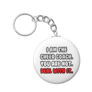 Deal With ItFunny Cheer Coach Key Chain