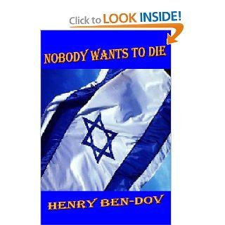 Nobody Wants To Die Mr. Henry Ben Dov 9781481280235 Books