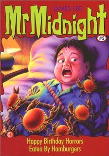 Mr Midnight # 5: Happy Birthday Horrors: James Lee: 9789813056473: Books