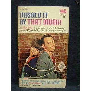 Missed It By That Much! (Get Smart No. 5): William Johnston: Books