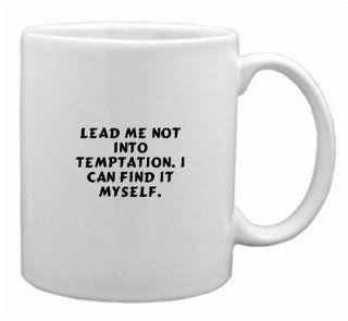 Lead Me Not Into Temptation. I Can Find It Myself Funny Custom Coffee Cup/ Mug for Hot Beverage. Black on White Classic Design Kitchen & Dining