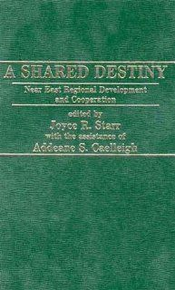 A Shared Destiny: Initiatives for the Near East: Joyce Starr: 9780275910839: Books