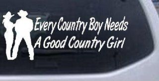 """Every Country Boy Needs A Country Girl Country Car or Truck Window Laptop Decal Sticker    White 10"""" X 4.1"""" Automotive"""