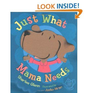 Just What Mama Needs Sharlee Mullins Glenn, Amiko Hirao 9780152057596  Kids' Books