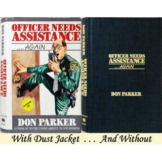Officer Needs Assistance Again: Don Parker: 9780962007323: Books