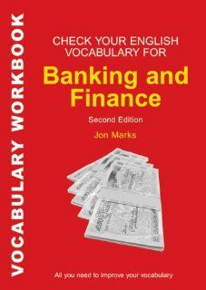 Check Your English Vocabulary for Banking & Finance All you need to improve your vocabulary (Check Your English Vocabulary series) (9780713682502) Jon Marks Books