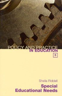 Special Educational Needs (Policy and Practice in Education 5) (Policy & Practice in Education) Sheila Riddell 9781903765128 Books