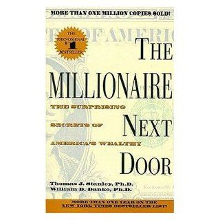 The Millionaire Next Door: Thomas J. Stanley, William D. Danko: 9780671015206: Books