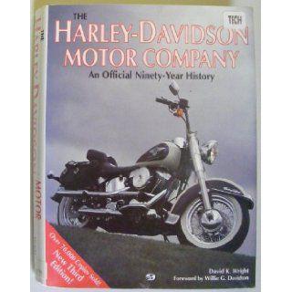 The Harley Davidson Motor Company: An Official Ninety Year History: David K. Wright: 9780879387648: Books