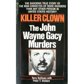 Killer Clown: The John Wayne Gacy Murders: Terry Sullivan: 9780523422749: Books