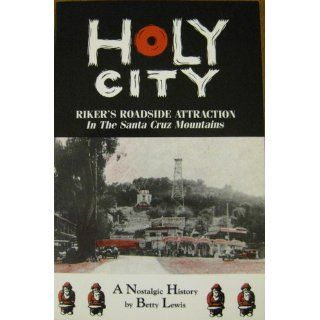 Holy City Riker's Religious Roadside Attraction Betty Lewis 9780961768157 Books