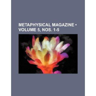 Metaphysical Magazine (Volume 5, Nos. 1 5): Books Group: 9781235723872: Books