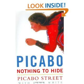 Picabo: Nothing to Hide: Picabo Street, Dana White: 9780071383127: Books