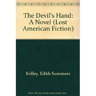 The Devil's Hand (Lost American Fiction): Edith Summers Kelley, Professor Matthew J. Bruccoli: 9780809306756: Books